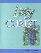 Living in Christ (Student Workbook)