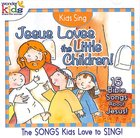 Kids Sing Jesus Loves the Little Children (Kids Sing Series)