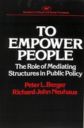 To Empower People: Role of Mediating Structures in Public Policy Paperback
