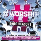 #Worship:10,000 Reasons