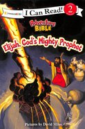 Elijah, God's Mighty Prophet (I Can Read!2/adventure Bible Series) Paperback