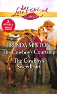 Cowboys Courtship, the & Cowboys Sweetheart, the (Love Inspired Series Classic)