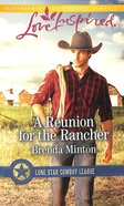 A Reunion For the Rancher (Lone Star Cowboy Range) (Love Inspired Series)