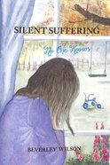 Silent Suffering: No One Knows Paperback