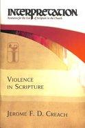 Violence in Scripture Hardback