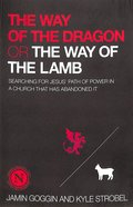 The Way of the Dragon Or the Way of the Lamb Paperback