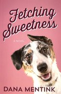 Fetching Sweetness (#02 in Love Unleashed Series) Paperback