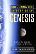 Unlocking the Mysteries of Genesis Paperback