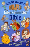 Bob Hartman's Bumper Tales From the Bible Paperback