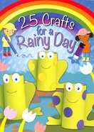 25 Crafts For a Rainy Day Hardback