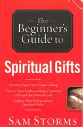 The Beginner's Guide to Spiritual Gifts Paperback