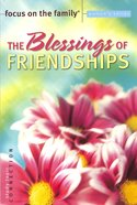 The Blessings of Friendships (Focus On The Family Womens Series)