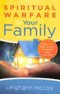 Spiritual Warfare For Your Family Paperback