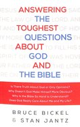 Answering the Toughest Questions About God and the Bible Paperback