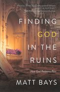 Finding God in the Ruins Paperback
