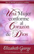 Una Mujer Conforme Al Corazn De Dios (A Woman After God's Own Heart) Paperback