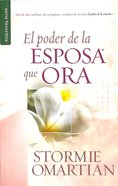 El Poder De La Esposa Que Ora (The Power Of A Praying Wife) Paperback