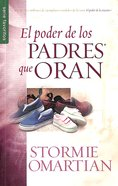 El Poder De Los Padres Que Oran (The Power Of A Praying Parent) Paperback