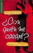Con Quien Me Casare?: Una Decision Para Toda La Vida! (Whom Shall I Marry?) Paperback