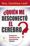 Quien Me Desconecto El Cerebro (Who Switched Off My Brain) Paperback