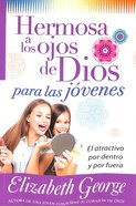 Hermosa a Los Ojos De Dios Para Las Jvenes (Beautiful In God's Eyes For Young Women) Paperback
