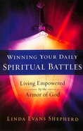 Winning Your Daily Spiritual Battles Paperback