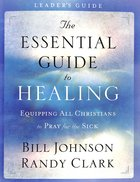 The Essential Guide to Healing (Leader's Guide) Paperback