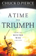 A Time to Triumph: How to Win the War Ahead Paperback