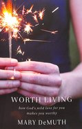 Worth Living Paperback