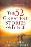 The 52 Greatest Stories of the Bible: A Devotional Study - Weekly Devotional