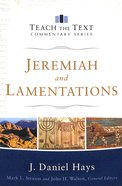 Jeremiah and Lamentations (Teach The Text Commentary Series) Paperback