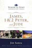 James, 1 & 2 Peter, and Jude (Teach The Text Commentary Series) Paperback