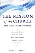 The Mission of the Church: Five Views in Conversation Paperback