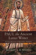 Paul the Ancient Letter Writer: An Introduction to Epistolary Analysis Paperback