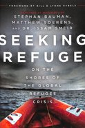Seeking Refuge on the Shores of the Global Refugee Crisis Paperback