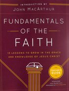 Fundamentals of the Faith: 13 Lessons to Grow in the Grace & Knowledge of Jesus Christ (Teacher's Guide)