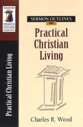 Sermon Outlines on Practical Christian Living