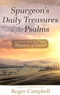 Spurgeon's Daily Treasures in the Psalms: Selections From the Classic Treasury of David Paperback