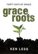Grace Roots Paperback