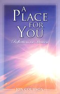 A Place For You: Reflections on Heaven