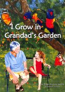 I Grow in Grandad's Garden