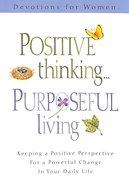 Positive Thinking, Purposeful Living