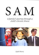 Sam: A Family's Journey Through a Child's Chronic Illness