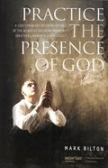 Practice the Presence of God: A Contemporary Interpretation of the Words of Nicholas Herman (Brother Lawrence)