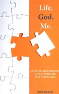 Life. God. Me. Paperback