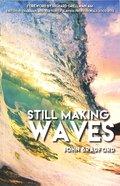 Still Making Waves