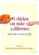 A Chicken Can Make a Difference: And Other Stories of Life Paperback