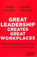 Great Leadership Creates Great Workplaces Paperback