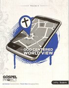 A God Centered Worldview (Study Guide) (#06 in Gospel Project For Students Series)