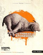 The Thread of Atonement (Study Guide) (#07 in Gospel Project For Students Series)